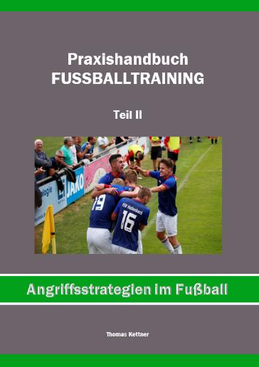 Angriffsstrategien im Fußball <br> (136 Seiten) <br> Preis: 19,- € zzgl. Versand <br>