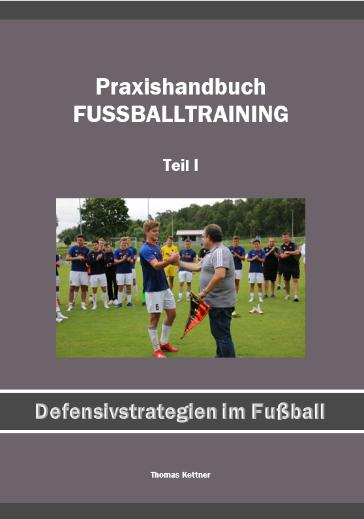 Defensivstrategien im Fußball <br>(144 Seiten) <br> Preis: 19,- € zzgl. Versand <br>