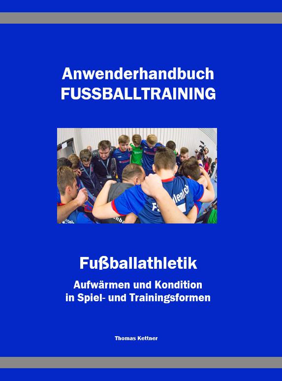 Buch Fußballathletik <br> (276 Seiten) <br> mit über 1.000 Trainingsformen <br> Preis: 36,00 €, zzgl. Versand