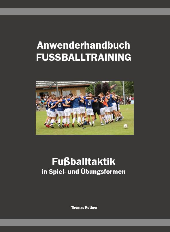 Buch Fußballtaktik <br> (472 Seiten) <br> mit über 1.500 Trainingsformen <br> Preis: 48,00 €, zzgl. Versand